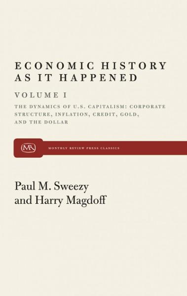 Economic History As It Happened (Vol I): The Dynamics of U.S. Capitalism