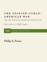 The Spanish-Cuban-American War and the Birth of American Imperialism, Vol. 2