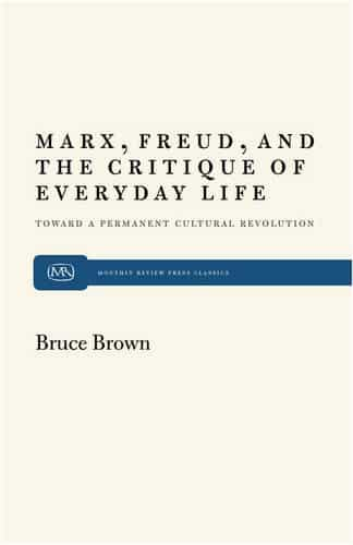 Marx, Freud, and the Critique of Everyday Life
