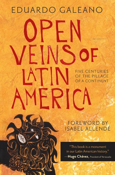 Open Veins of Latin America by Eduardo Galeano