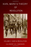 Karl Marx's Theory of Revolution, Vol V: War and Revolution