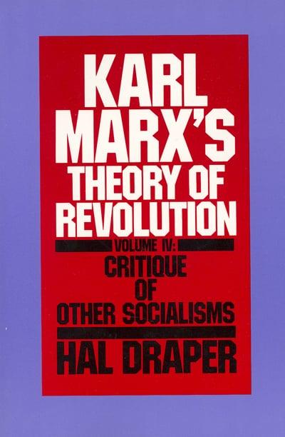 Karl Marx's Theory of Revolution, Vol IV