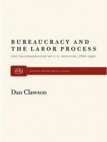Bureaucracy and the Labor Process