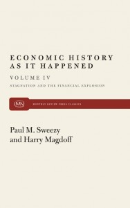 Economic History As It Happened (Vol IV): Stagnation and the Financial Explosion