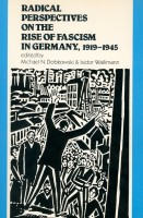 Radical Perspectives on the Rise of Fascism in Germany, 1919–1945