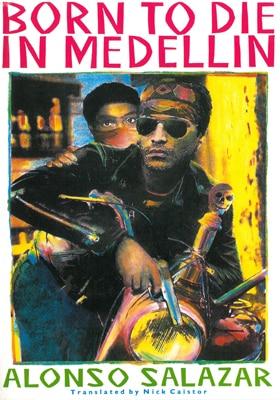 Born to Die in Medellín