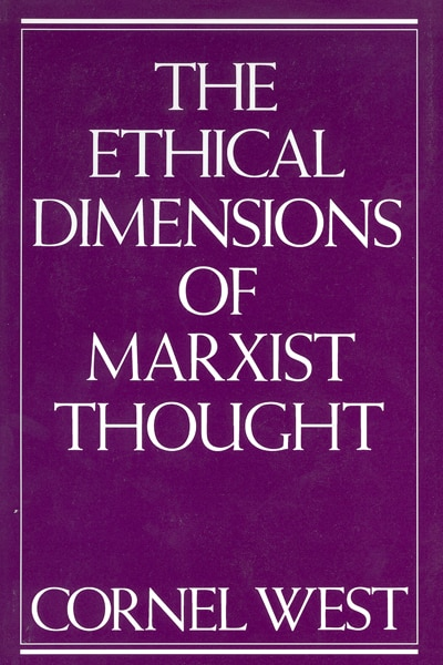 The Ethical Dimensions of Marxist Thought
