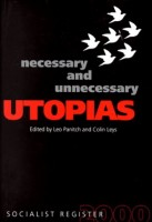 Socialist Register 2000: Necessary and Unnecessary Utopias