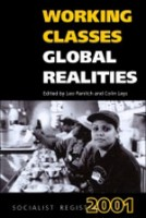 Socialist Register 2001: Working Classes, Global Realities