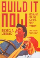 35% Off October Book of the Month! Build It Now: Socialism for the 21st Century by Michael A. Lebowitz