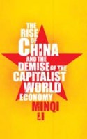 The Rise of China and the Demise of the Capitalist World Economy reviewed on Systemic Disorder