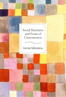 Social Structure and Forms of Consciousness, Volume 1