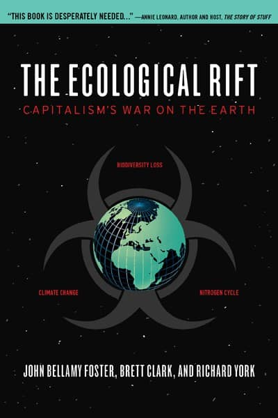 The Ecological Rift by John Bellamy Foster, Brett Clark and Richard York