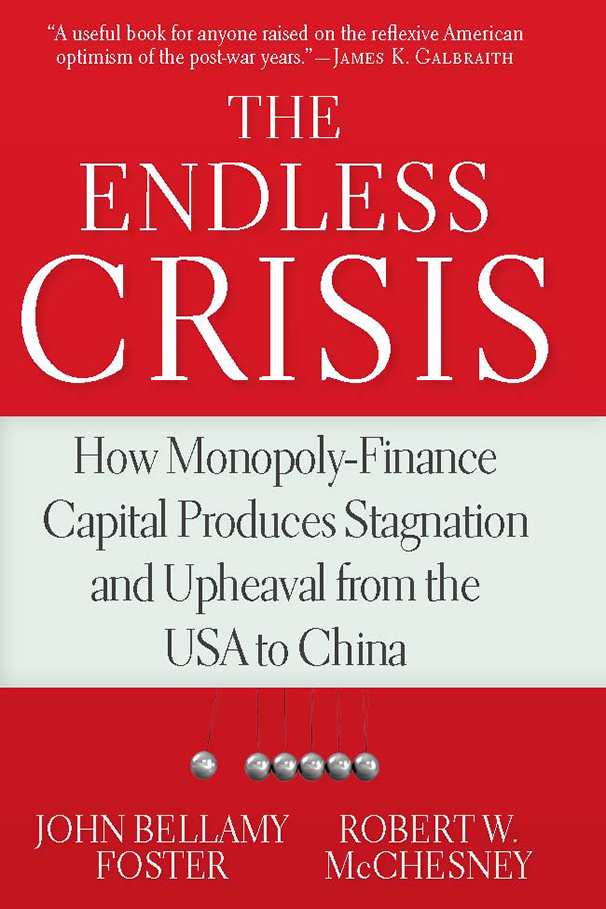 The Endless Crisis by John Bellamy Foster and Robert McChesney