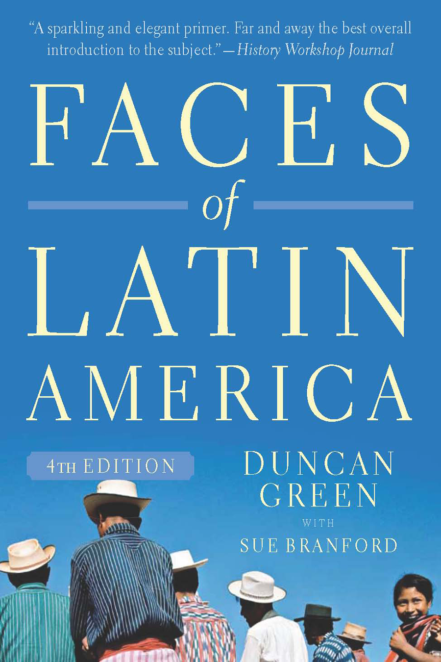 Faces of Latin America, 4th Edition (revised) by Duncan Green and Sue Branford