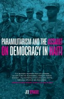 """It is absolutely imperative for Haiti's history that such a detailed account of the role of paramilitary violence in the country be recorded. The marshalling of facts and events and the meticulous references are phenomenal."" —Mildred Trouillot-Aristide, former First Lady of Haiti"