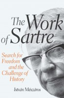 """Not only makes a powerful case for him as one of the great philosophers of the twentieth century, but also underlines how the problems and commitments that animated Sartre make him a vital figure of continuing importance."" —Dominic Alexander, Counterfire"