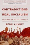"The Contradictions of ""Real Socialism"""