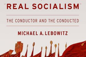 """The Contradictions of """"Real Socialism"""""""