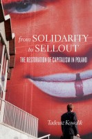 """An authoritative account of how the Polish transformation betrayed the Polish working class and its aspirations."" —Jan Toporowski, SOAS, University of London"