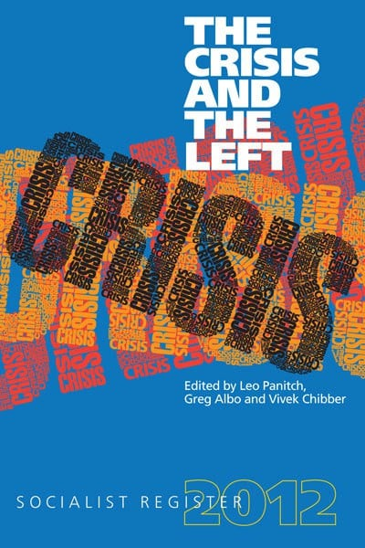 The Crisis and the Left: Socialist Register 2012