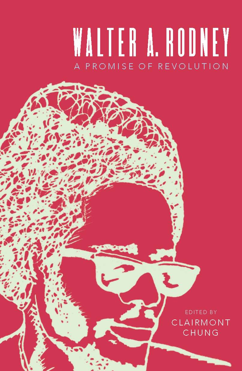 Walter Rodney: A Promise of Revolution