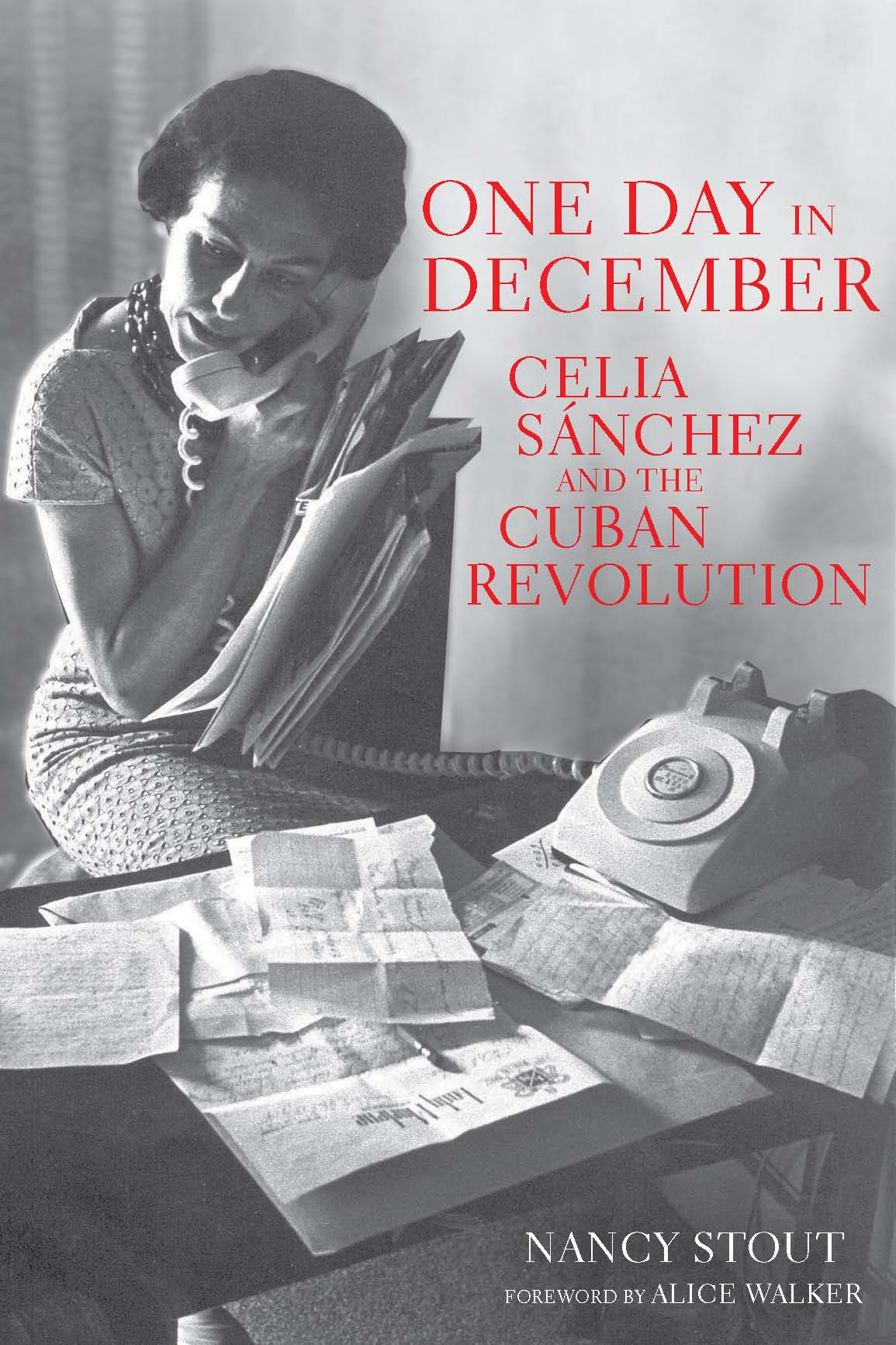 One Day in December: Celia Sánchez and the Cuban Revolution