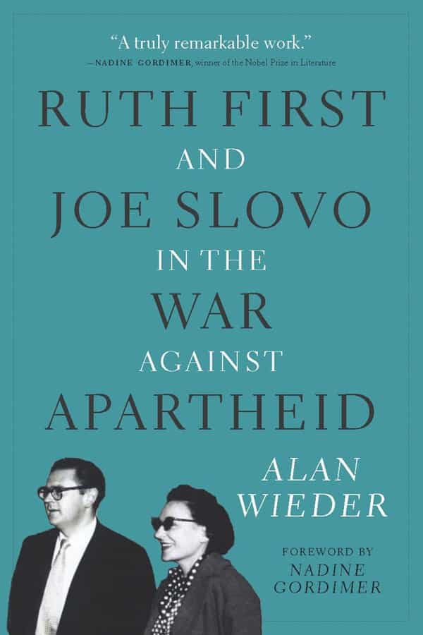 """A truly remarkable work. Alan Wieder shows himself as a writer equal to their life story, their inspiring bravery in action and self-analysis."" —Nadine Gordimer, winner of the Nobel Prize in Literature"
