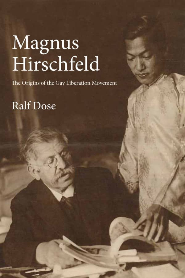 Magnus Hirschfeld: The Origins of the Gay Liberation Movement