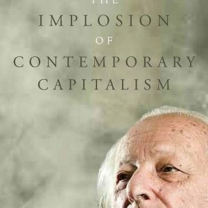 The Implosion of Contemporary Capitalism by Samir Amin