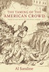 The Taming of the American Crowd by Al Sandine