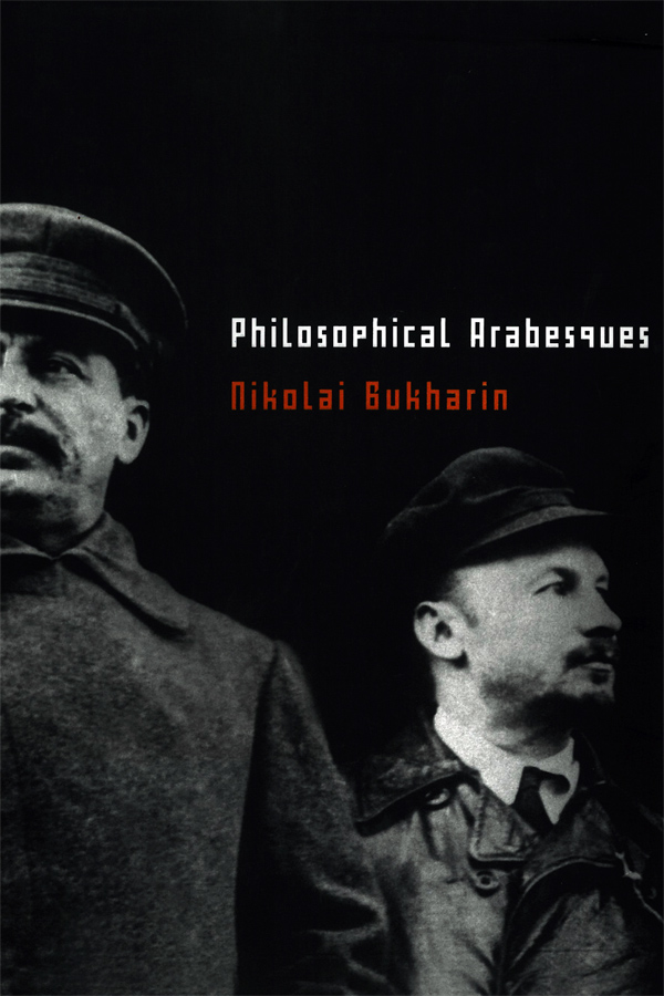 Philosophical Arabesques by Nikolai Bukharin