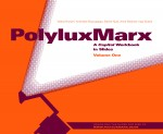 NEW! PolyluxMarx: An Illustrated Workbook for Studying Marx's Capital