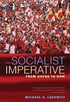 The Socialist Imperative by Michael A. Lebowitz