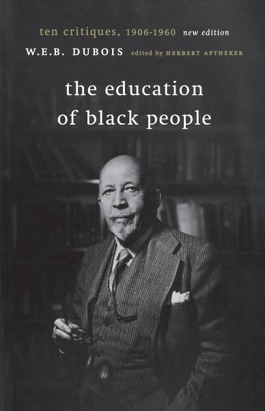 The Education of Black People: Ten Critiques, 1906–1960