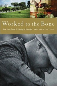 Worked to the Bone: Race, Class, Power, and Privilege in Kentucky