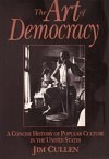 The Art of Democracy: A Concise History of Popular Culture in the United States