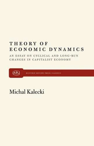 Monthly Review  Theory Of Economic Dynamics An Essay On Cyclical  Monthly Review  Theory Of Economic Dynamics An Essay On Cyclical And  Longrun Changes In Capitalist Economy