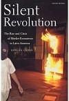 Silent Revolution: The Rise and Crisis of Market Economics in Latin America