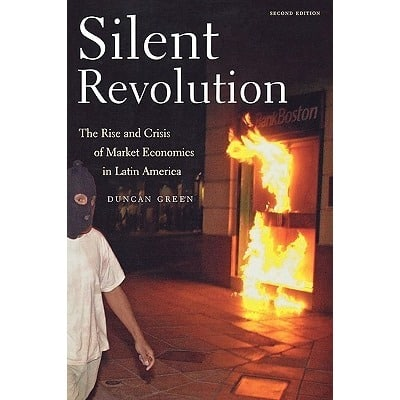 Silent Revolution: The Rise and Crisis of Market Economics in Latin America