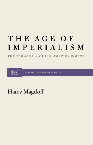 The Age of Imperialism: The Economics of U.S. Foreign Policy