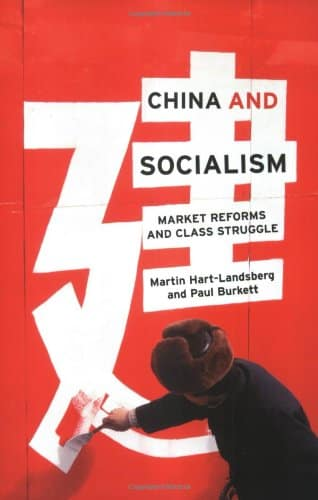 China and Socialism: Market Reforms and Class Struggle