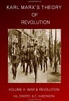 Karl Marx's Theory of Revolution, Vol. V: War and Revolution