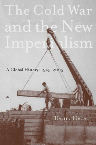 The Cold War and the New Imperialism: A Global History: 1945–2005