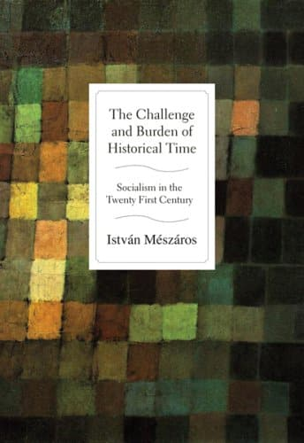 The Challenge and Burden of Historical Time: Socialism in the Twenty First Century