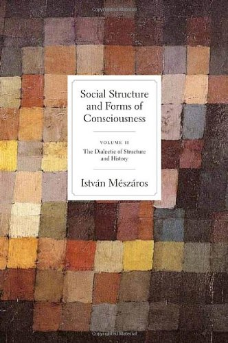 Social Structure and Forms of Consciousness, Vol. I: The Social Determination of Method