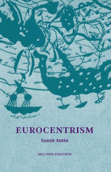 Eurocentrism: Modernity, Religion, and Democracy: A Critique of Eurocentrism and Culturalism