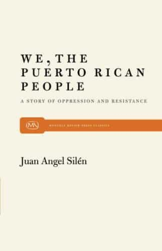 We, the Puerto Rican People: A Story of Oppression and Resistance