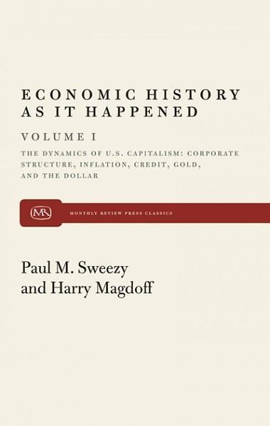 The Dynamics of U.S. Capitalism (Economic History As It Happened, Vol. I)