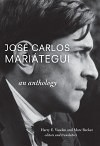 José Carlos Mariátegui: An Anthology